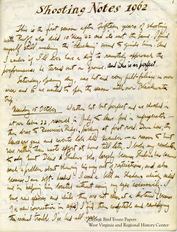 In this journal, sadly, George notes that Ruff had died earlier that year. Still, accompanied by Shadows and Dixie, he makes a trip to Canaan Valley to hunt woodcock and grouse. Later, he notes that he is having some eye trouble, and is using a bell on Shadows to keep him located. He writes that a man is interested in his next litter of puppies, and later visits the Arthurdale preserve.