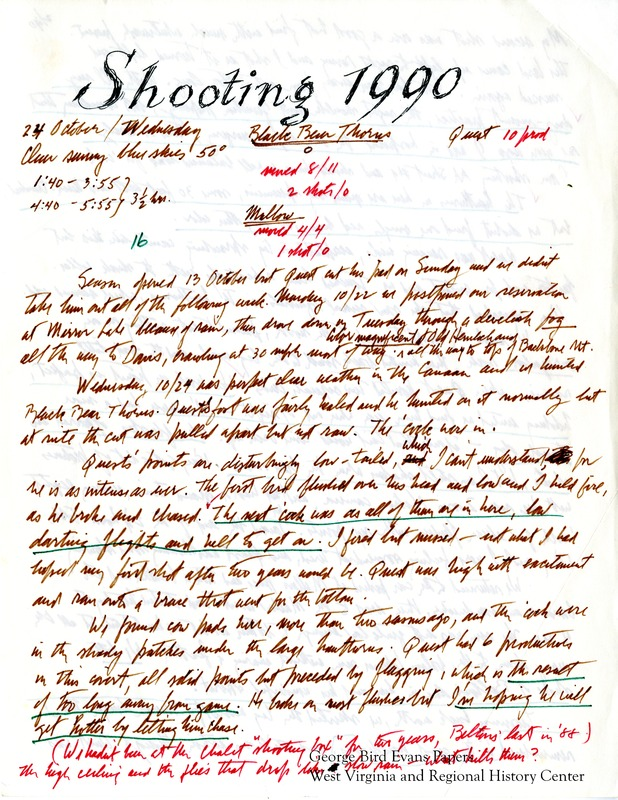"In this journal, George laments that Quest's points are low-tailed, among his other bad habits picked up from being away from game too long. George fondly remembers hunting with Dixie, Shadows, Belton, and Briar in familiar covers. He experiences some difficulty with his stiff right shoulder, and experiences some increased antagonism from the public towards hunters. He meets with friends John Sylvester and Paul Rinker. He drives his Subaru to hunt in locations in and around Black Bear Thorns, Canaan Valley, Camp 70, the ""Gates,"" Lacey Thorns, the Edelman Place, Mount Storm, Cranesville Swamp, Spruce Thorns, Rifle Ridge, Mallows, Reservoir Hill Road, the Poplar House, Harriet Brymer's land, Spruce Gate, King's Bridge, Little Sandy North, Ray Guthrie's land, and the McKay Place. In each entry, he notes the weather and location. He includes tables with data for game, location, and dog."